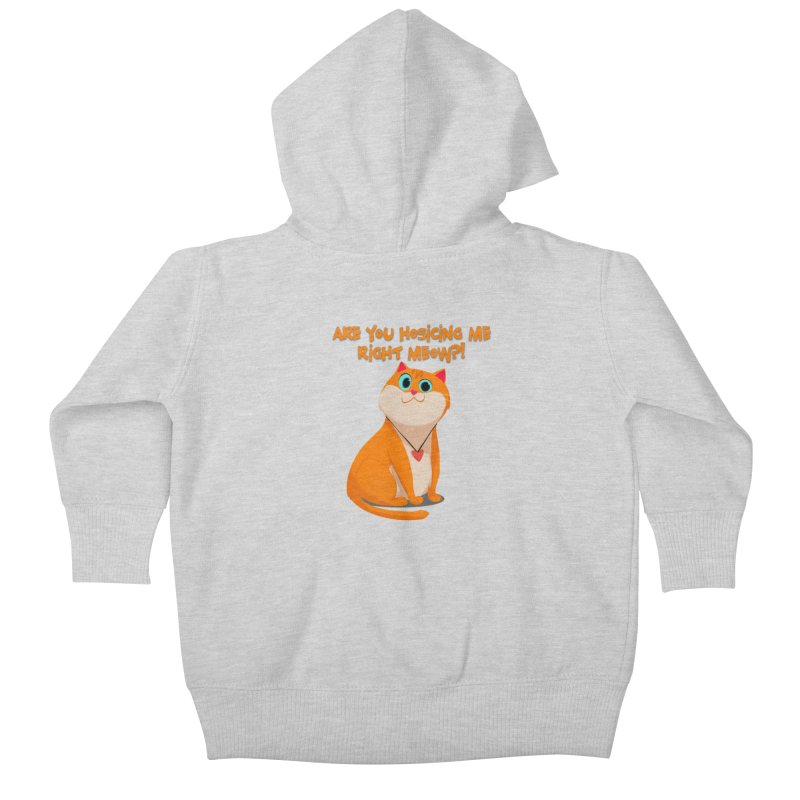 Are you Hosicing me right Meow?! Kids Baby Zip-Up Hoody by Hosico's Artist Shop
