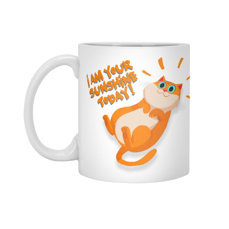 I am your Sunshine Today! Accessories Mug by Hosico's Artist Shop