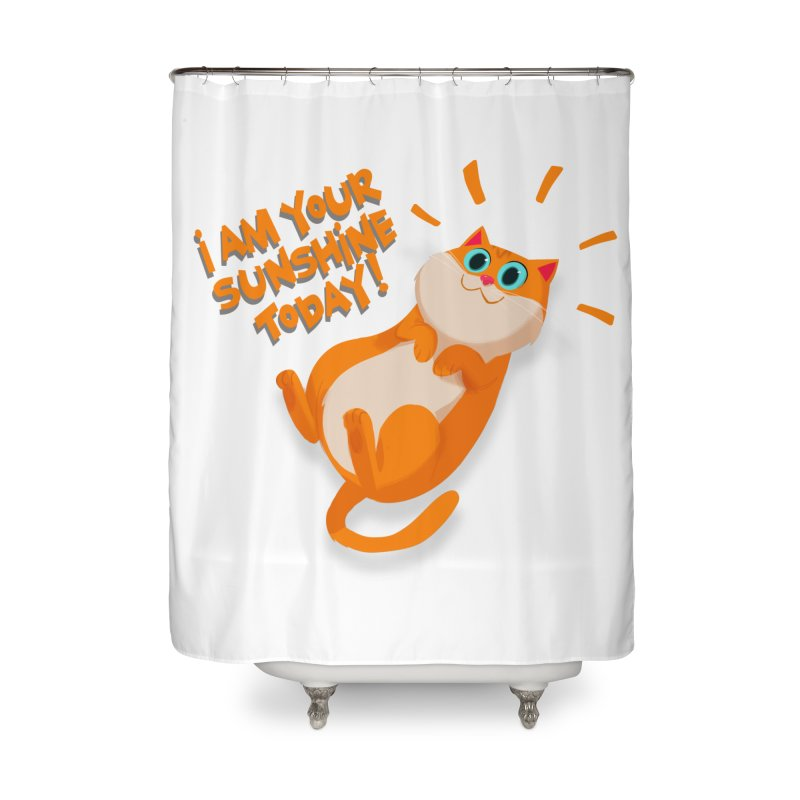 I am your Sunshine Today! Home Shower Curtain by Hosico's Artist Shop