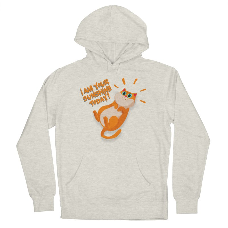 I am your Sunshine Today! Women's Pullover Hoody by Hosico's Artist Shop