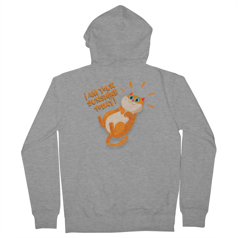I am your Sunshine Today! Women's Zip-Up Hoody by Hosico's Artist Shop