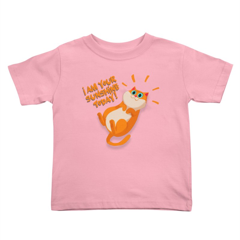 I am your Sunshine Today! Kids Toddler T-Shirt by Hosico's Artist Shop