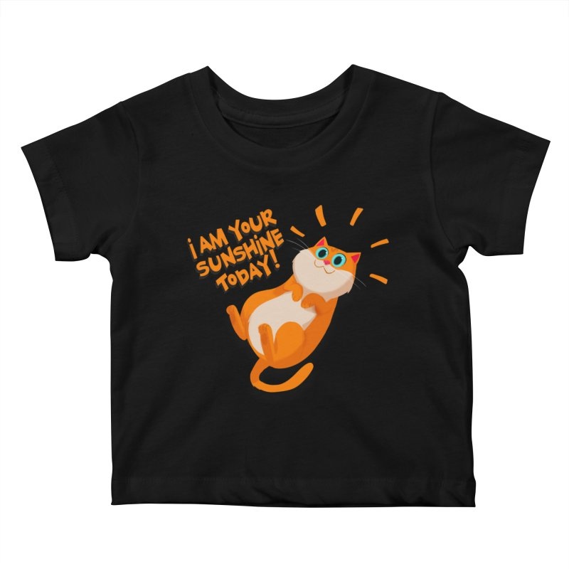 I am your Sunshine Today! Kids Baby T-Shirt by Hosico's Artist Shop