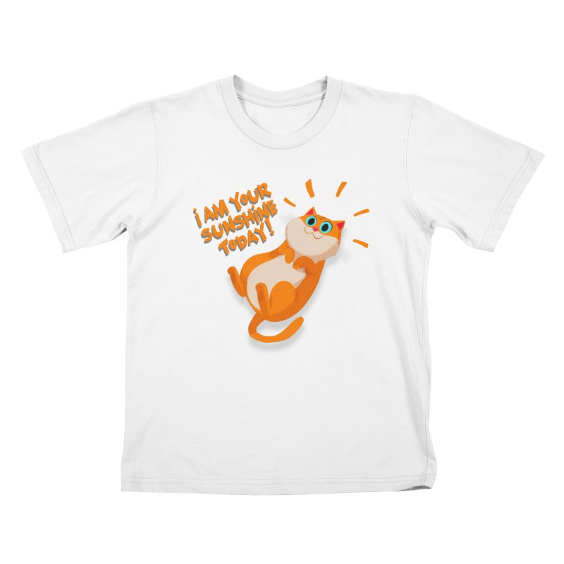 I am your Sunshine Today! Kids T-shirt by Hosico's Artist Shop