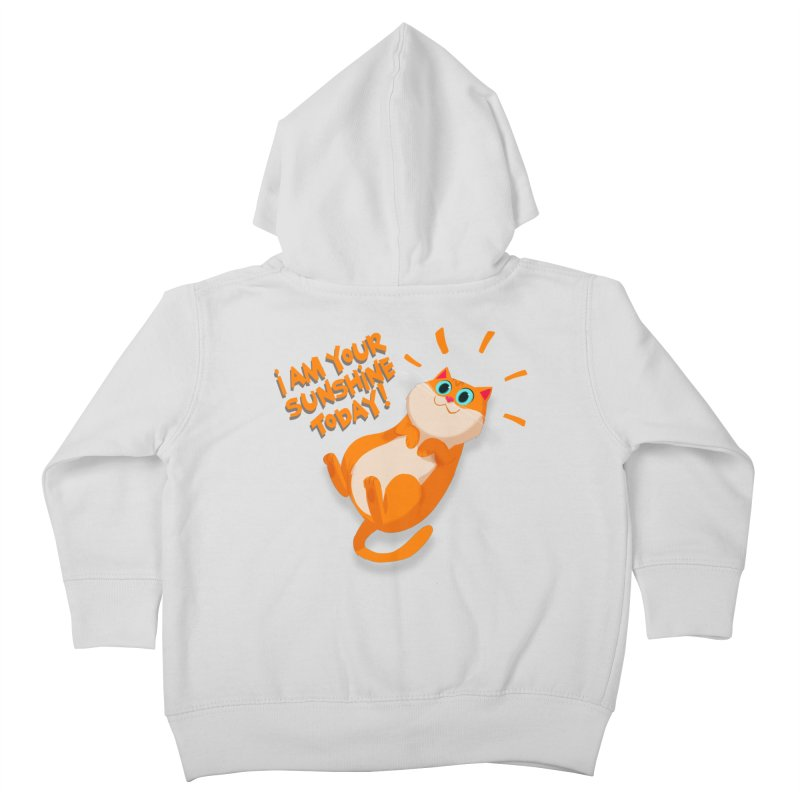 I am your Sunshine Today! Kids Toddler Zip-Up Hoody by Hosico's Artist Shop