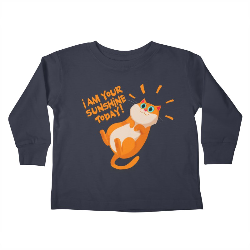 I am your Sunshine Today! Kids Toddler Longsleeve T-Shirt by Hosico's Artist Shop