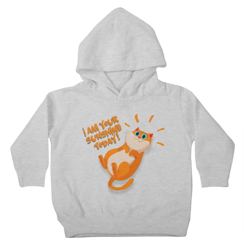 I am your Sunshine Today! Kids Toddler Pullover Hoody by Hosico's Artist Shop