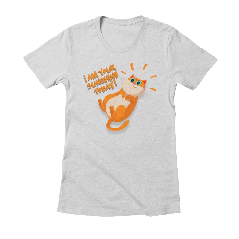 I am your Sunshine Today! in Women's Fitted T-Shirt Heather Grey by Hosico's Artist Shop