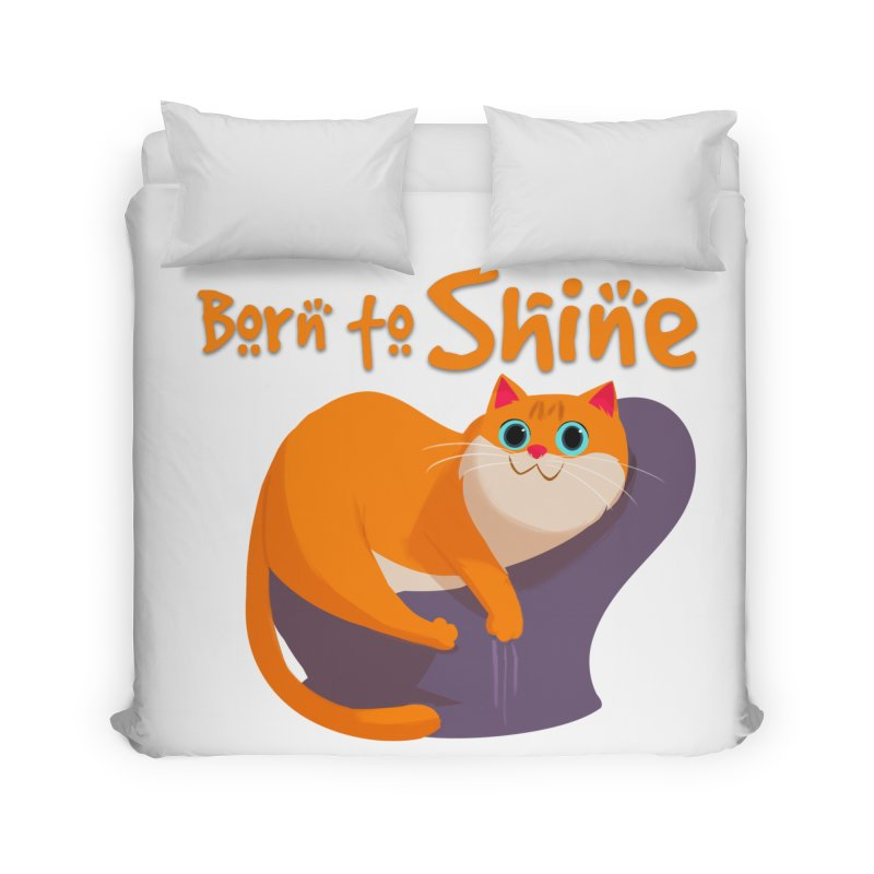 Born To Shine Home Duvet by Hosico's Artist Shop