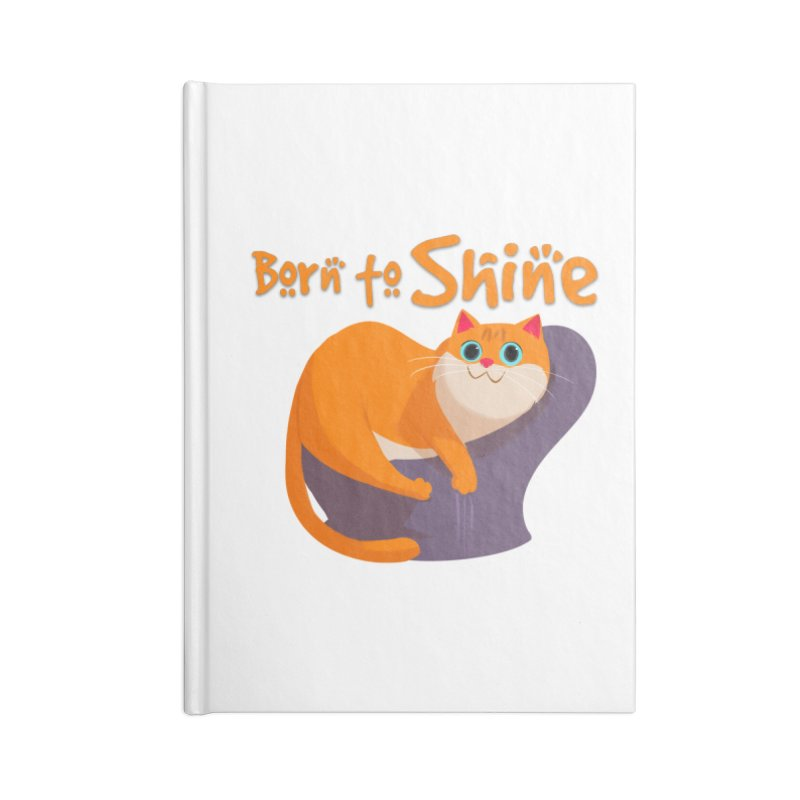 Born To Shine Accessories Notebook by Hosico's Artist Shop