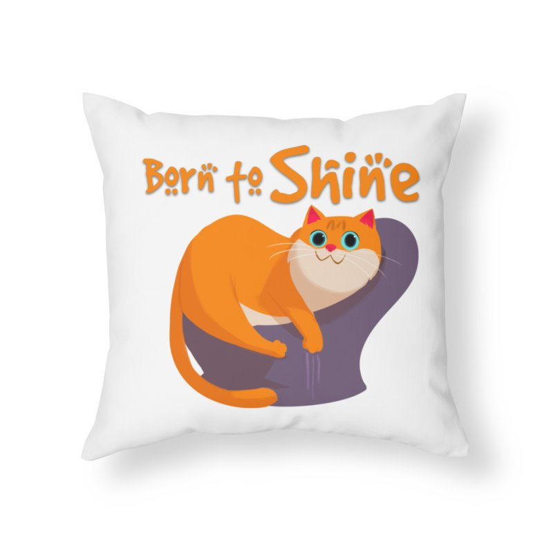 Born To Shine Home Throw Pillow by Hosico's Artist Shop