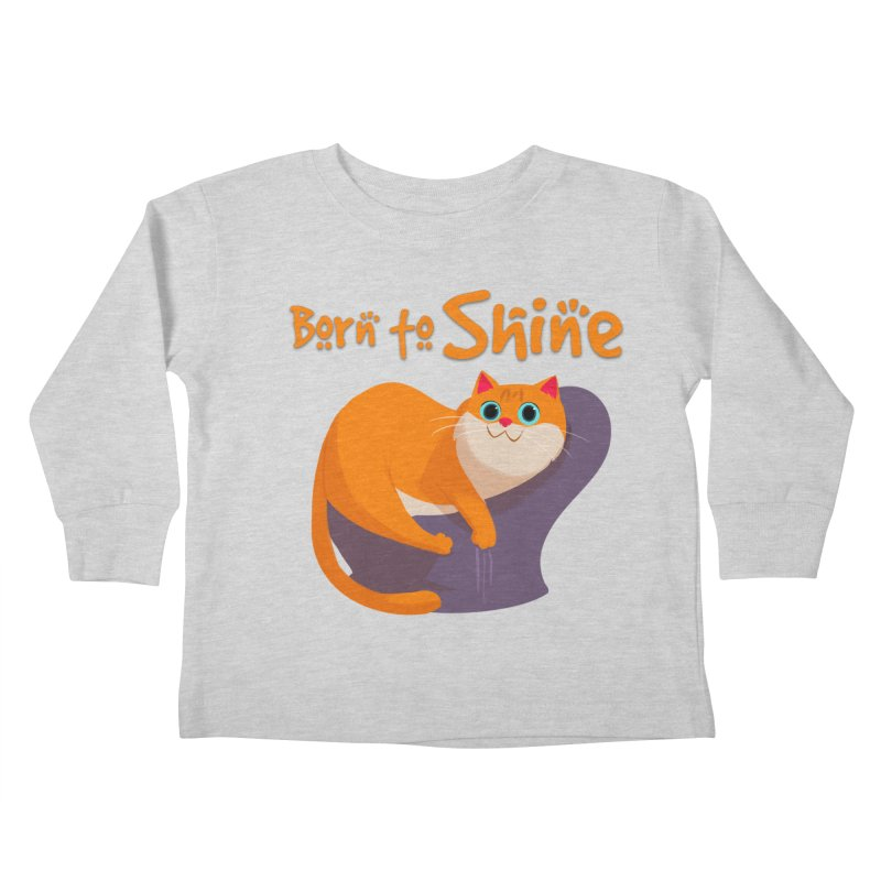Born To Shine Kids Toddler Longsleeve T-Shirt by Hosico's Artist Shop