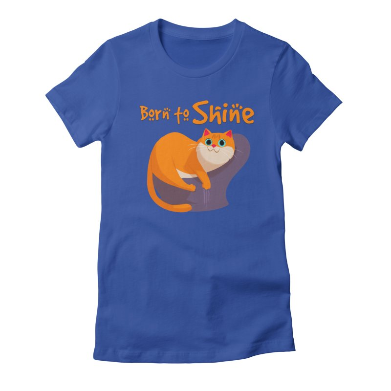 Born To Shine Women's Fitted T-Shirt by Hosico's Artist Shop