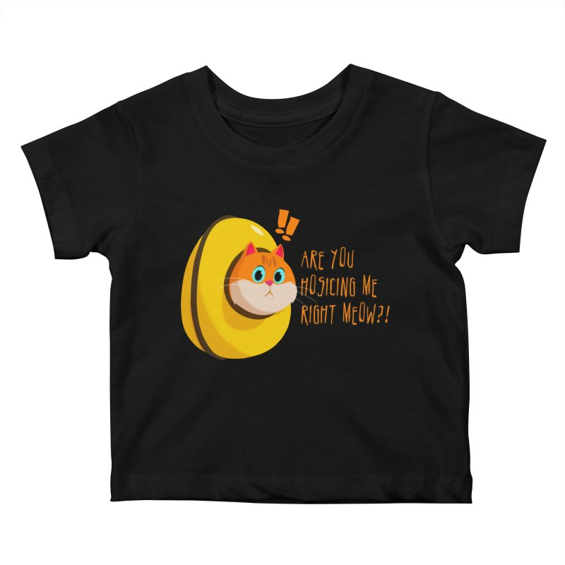 Are you Hosicing me right Meow?! Kids Baby T-Shirt by Hosico's Artist Shop