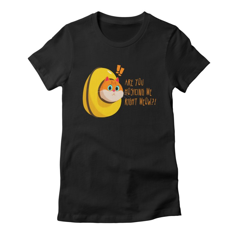 Are you Hosicing me right Meow?! in Women's Fitted T-Shirt Black by Hosico's Artist Shop