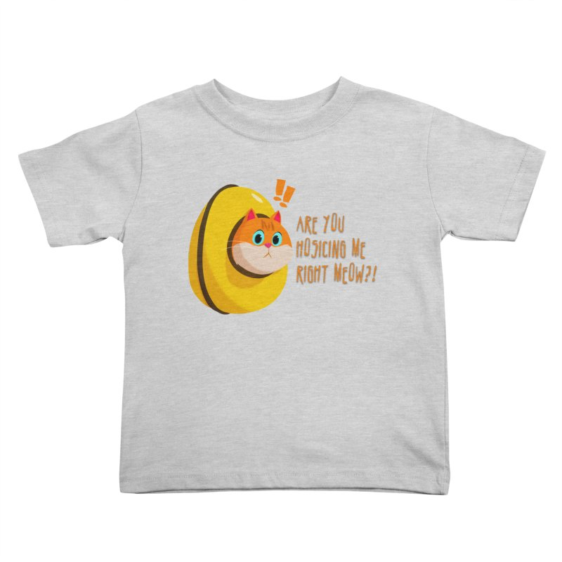 Are you Hosicing me right Meow?! Kids Toddler T-Shirt by Hosico's Shop