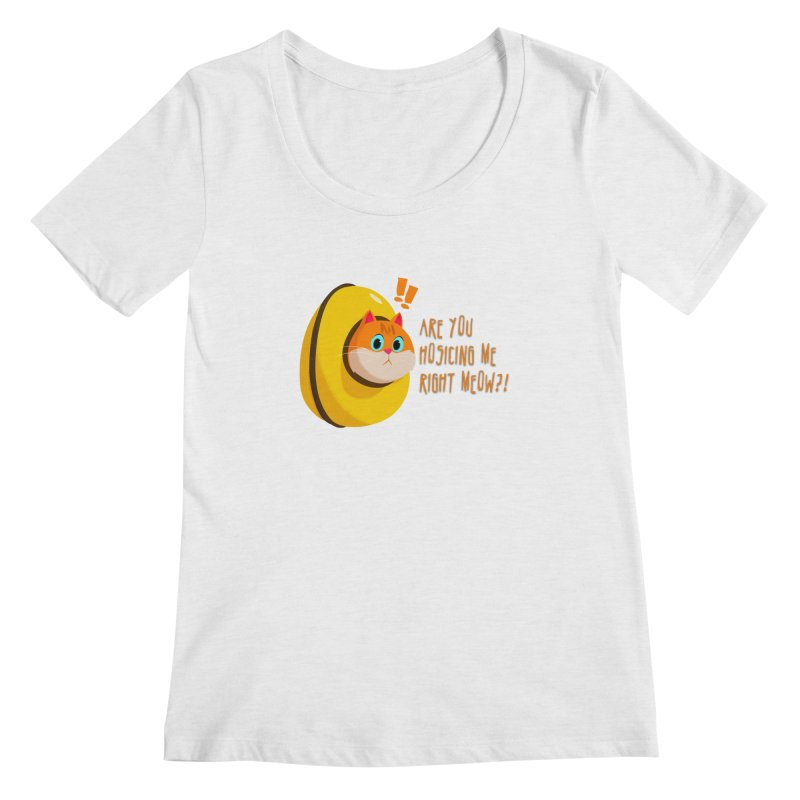 Are you Hosicing me right Meow?! Women's Scoopneck by Hosico's Shop