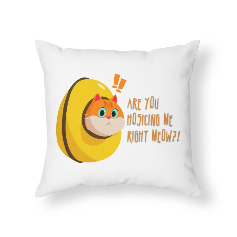 Are you Hosicing me right Meow?! Home Throw Pillow by Hosico's Shop