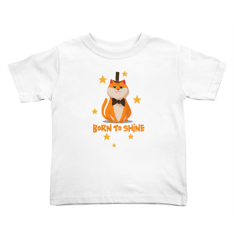 Born To Shine Kids Toddler T-Shirt by Hosico's Shop