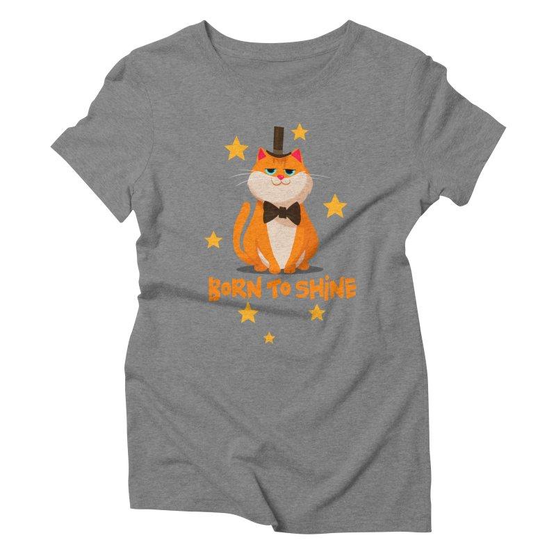 Born To Shine Women's Triblend T-Shirt by Hosico's Shop
