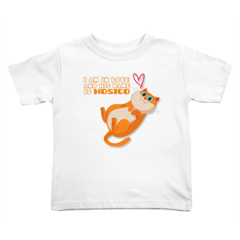 I am in love and his name is Hosico Kids Toddler T-Shirt by Hosico's Shop