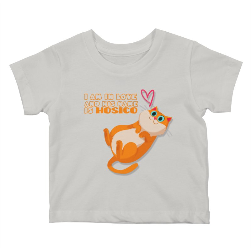 I am in love and his name is Hosico Kids Baby T-Shirt by Hosico's Shop