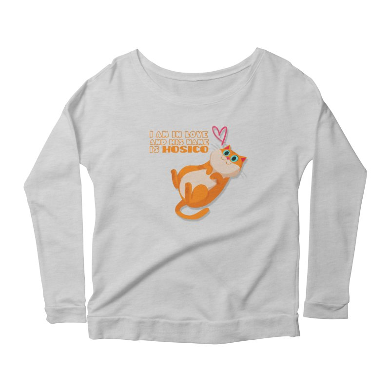 I am in love and his name is Hosico Women's Longsleeve Scoopneck  by Hosico's Shop