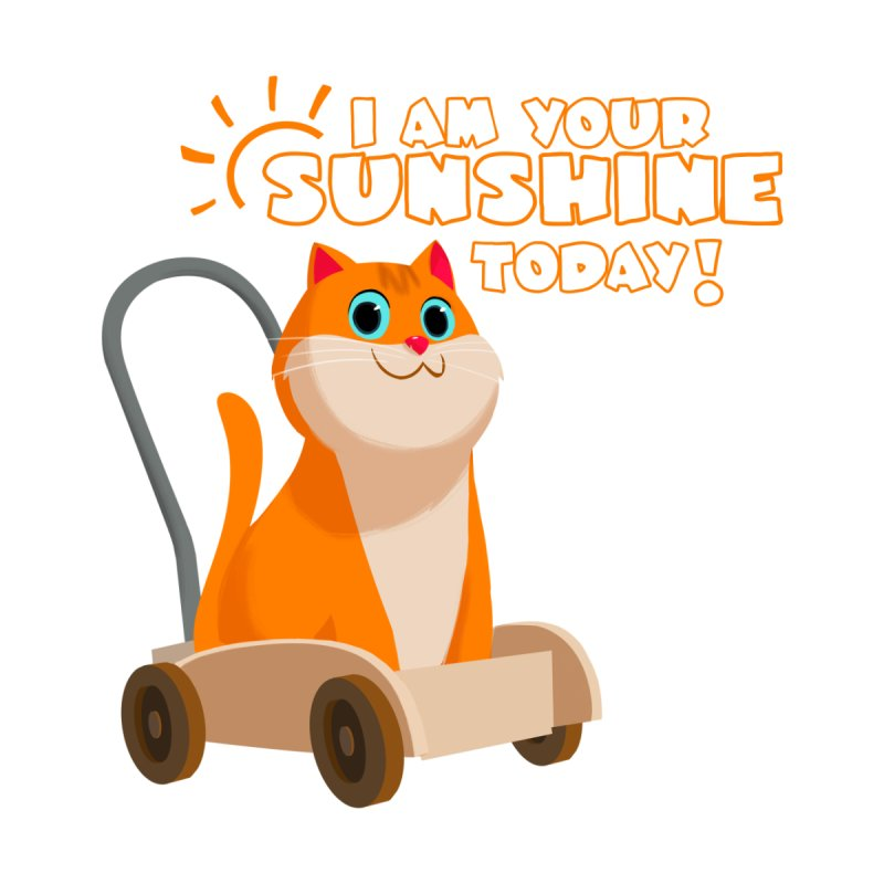I am your Sunshine Today! by Hosico's Shop