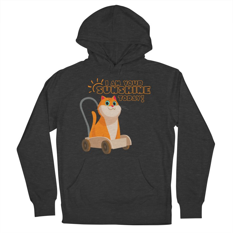 I am your Sunshine Today! Men's French Terry Pullover Hoody by Hosico's Shop