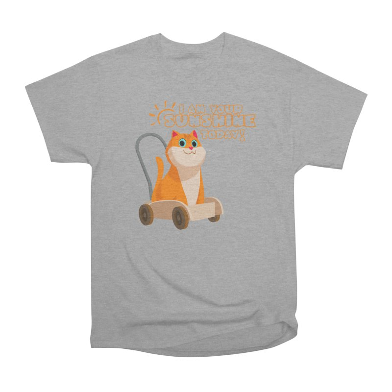 I am your Sunshine Today! Women's Heavyweight Unisex T-Shirt by Hosico's Shop