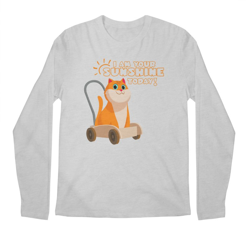 I am your Sunshine Today! Men's Longsleeve T-Shirt by Hosico's Shop