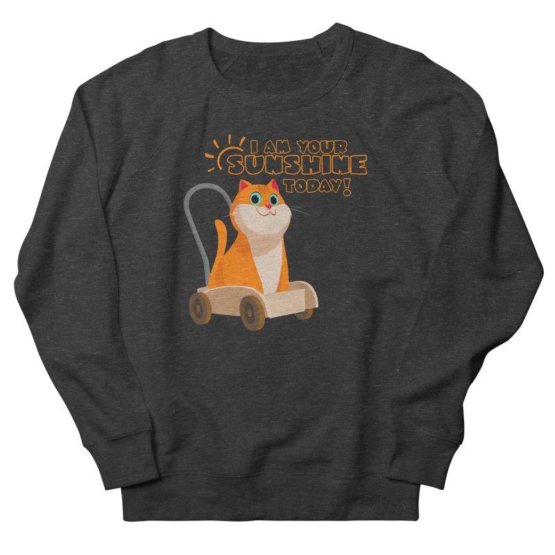 I am your Sunshine Today! Women's Sweatshirt by Hosico's Shop