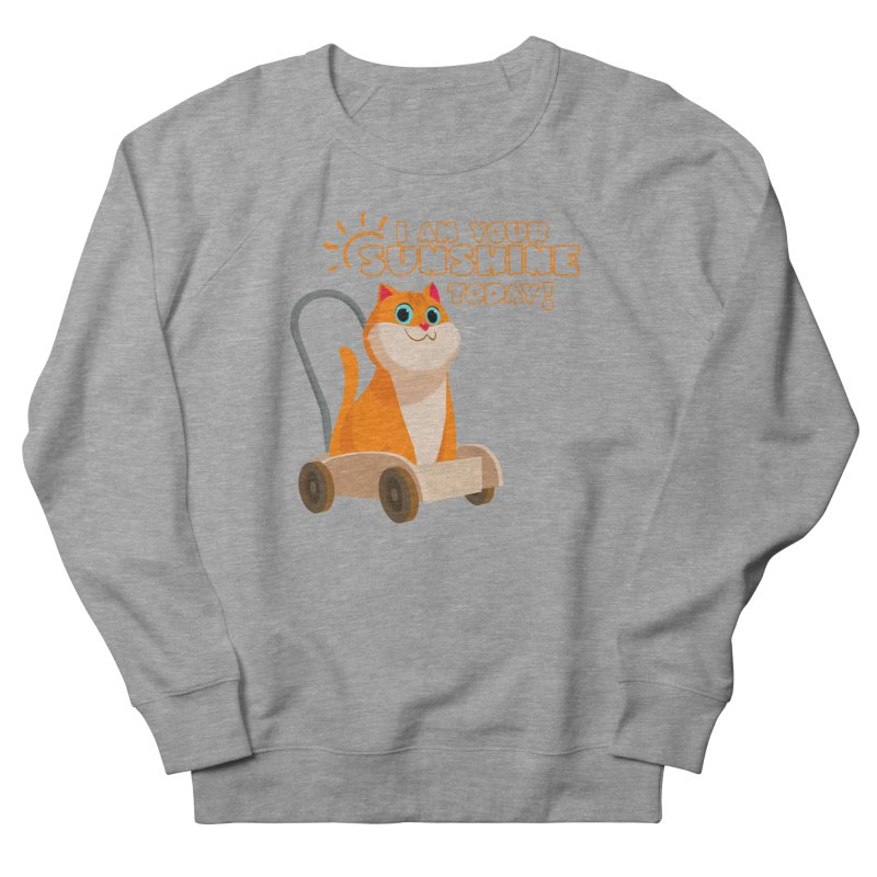 I am your Sunshine Today! Men's French Terry Sweatshirt by Hosico's Shop