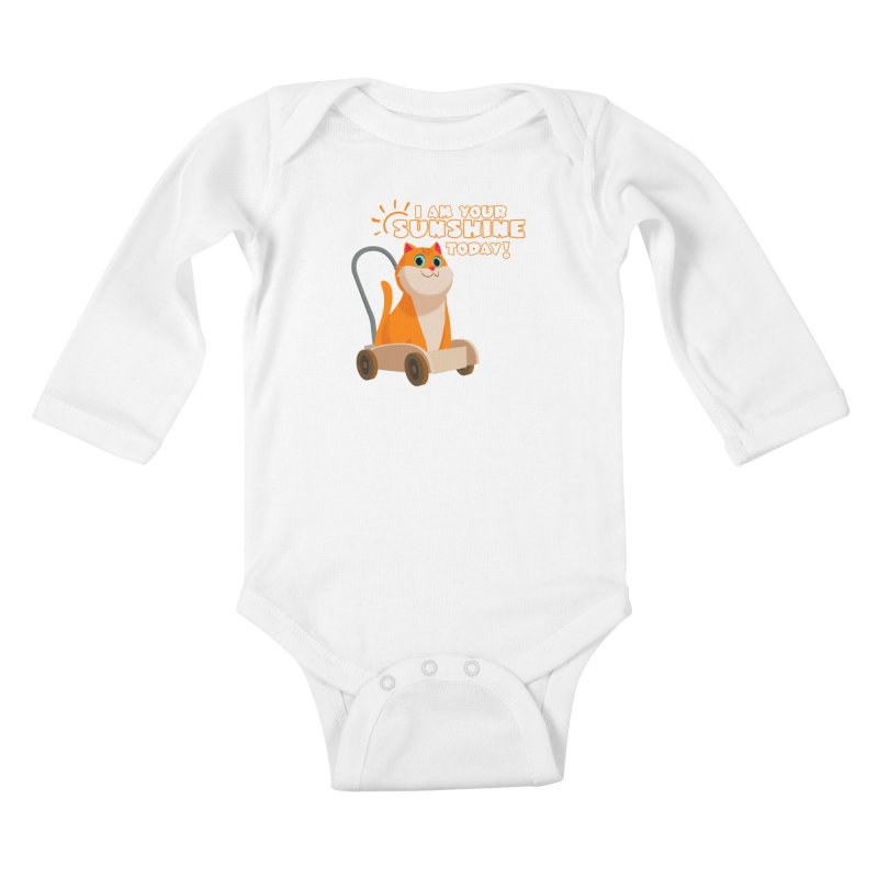 I am your Sunshine Today! Kids Baby Longsleeve Bodysuit by Hosico's Shop