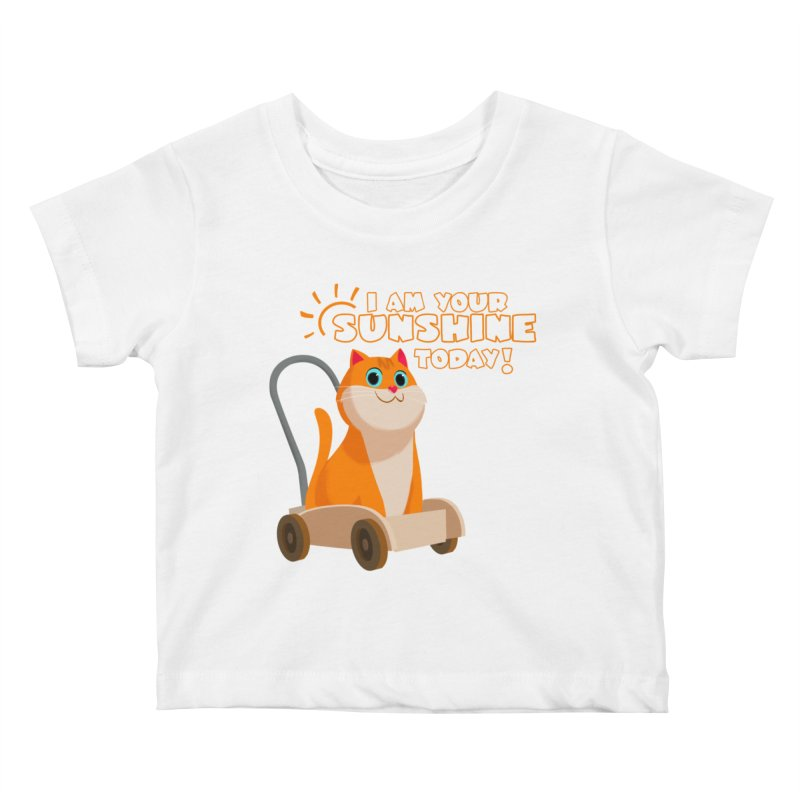 I am your Sunshine Today! Kids Baby T-Shirt by Hosico's Shop