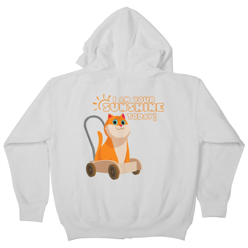 I am your Sunshine Today! Kids Zip-Up Hoody by Hosico's Shop