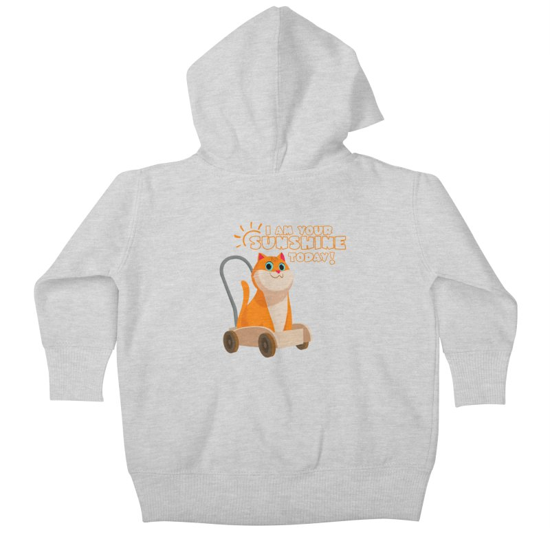 I am your Sunshine Today! Kids Baby Zip-Up Hoody by Hosico's Shop