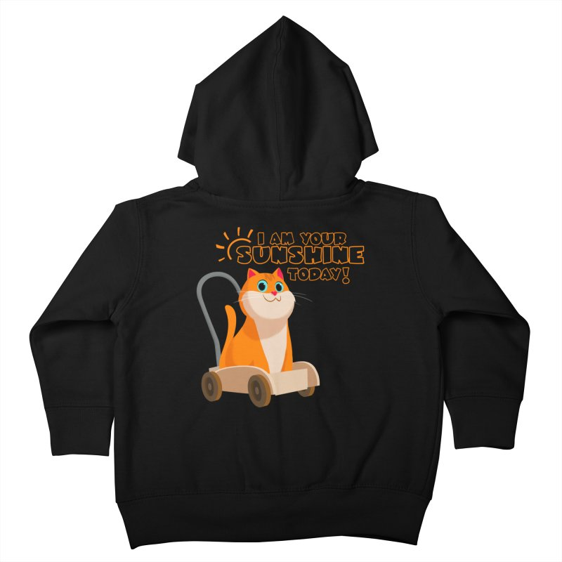 I am your Sunshine Today! Kids Toddler Zip-Up Hoody by Hosico's Shop