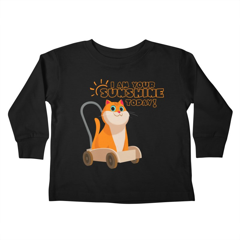 I am your Sunshine Today! Kids Toddler Longsleeve T-Shirt by Hosico's Shop