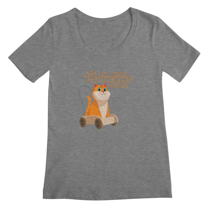 I am your Sunshine Today! Women's Scoopneck by Hosico's Shop