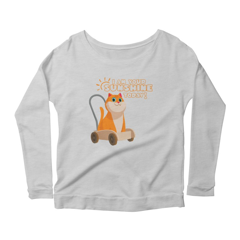 I am your Sunshine Today! Women's Longsleeve Scoopneck  by Hosico's Shop