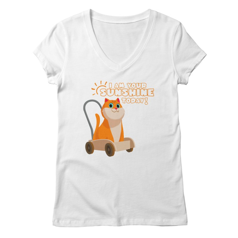 I am your Sunshine Today! Women's  by Hosico's Shop