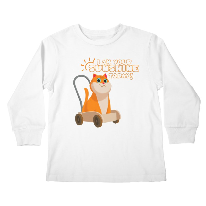 I am your Sunshine Today! Kids Longsleeve T-Shirt by Hosico's Shop