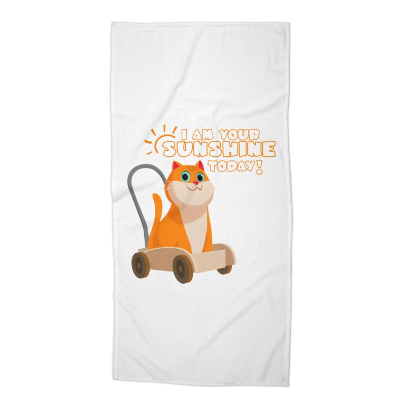 I am your Sunshine Today! Accessories Beach Towel by Hosico's Shop