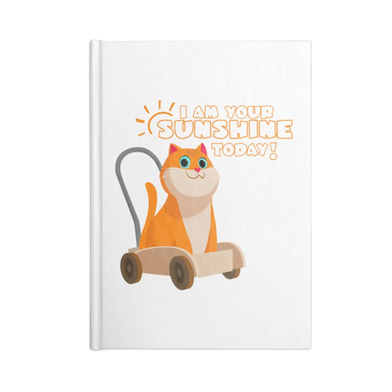 I am your Sunshine Today! Accessories Notebook by Hosico's Shop
