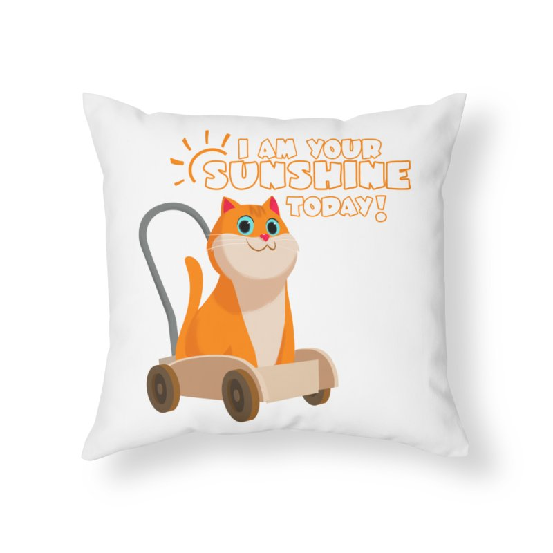 I am your Sunshine Today! Home Throw Pillow by Hosico's Shop