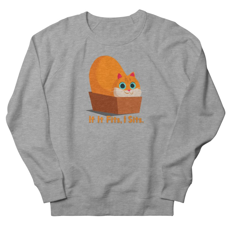 If it fits, i sits Men's French Terry Sweatshirt by Hosico's Shop