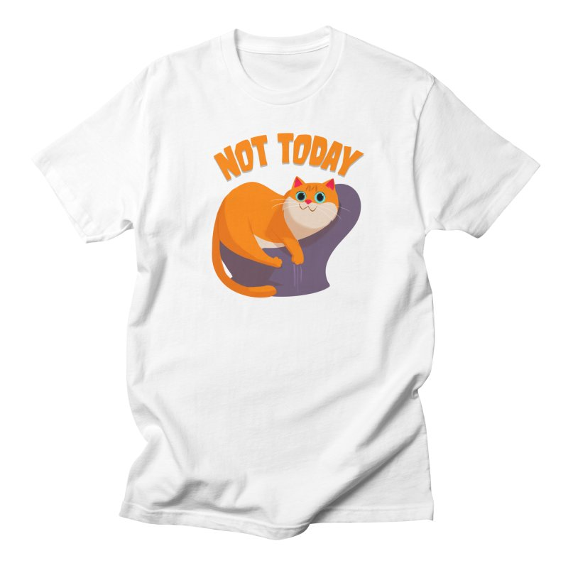 Not Today Women's Regular Unisex T-Shirt by Hosico's Shop