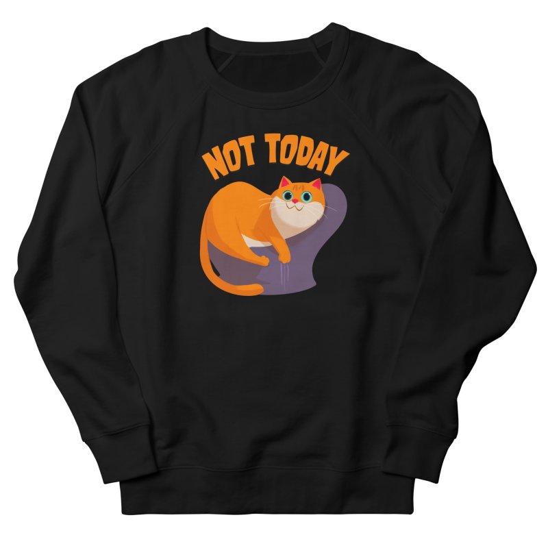 Not Today Women's Sweatshirt by Hosico's Shop