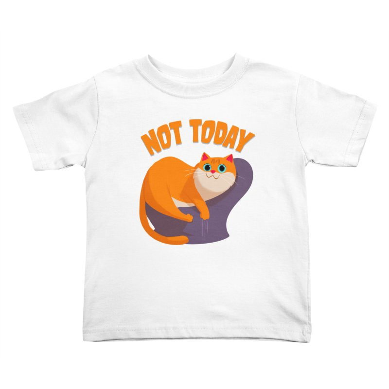 Not Today Kids Toddler T-Shirt by Hosico's Shop